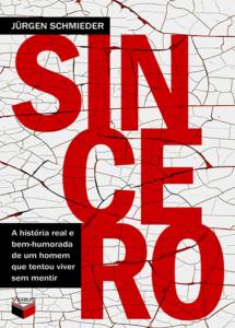 Sincero – A história real e bem-humorada de um homem que tentou viver sem mentir