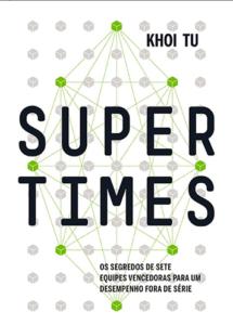 Supertimes – Os segredo de sete equipes vencedoras para um desempenho fora de série