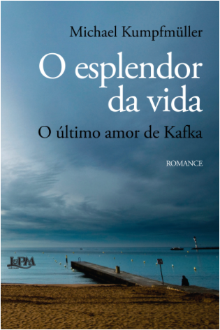 O esplendor da vida – O último amor de Kafka