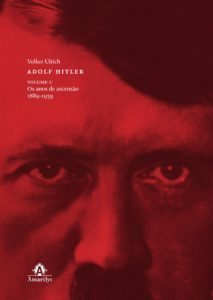 Adolf Hitler – Volume 1 – Os anos de ascensão (1889-1939)
