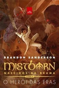 Mistborn –Nascidos da Bruma –Livro 3 –O herói das eras